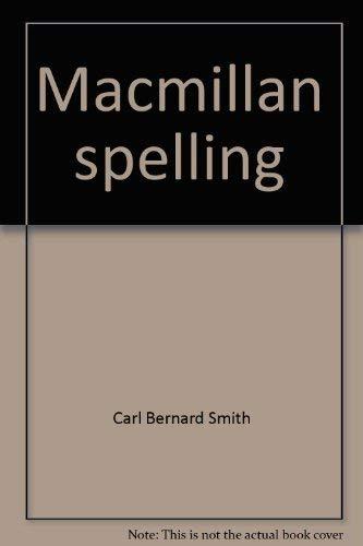 9780022875503: Macmillan spelling (Series S Macmillan spelling)