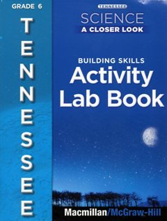 9780022877620: Tennessee: Science A Closer Look Building Skills Activity Lab Book Grade 6 (Has the answers in Blue right with the Questions)