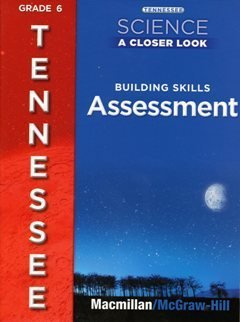 9780022877682: Tennessee Science A Closer Look Building Skills Assessment 6th grade (Has the answers in Blue with t