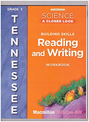 9780022877781: Mcgraw-hill Science a Closer Look Building Skills Reading and Writing Workbook Grade 3 Tennessee