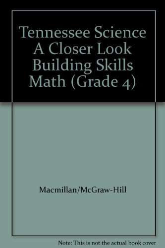 9780022878191: Tennessee Science A Closer Look Building Skills Math (Grade 4)