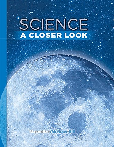 9780022880118: Science, A Closer Look, Grade 6, Student Edition (ELEMENTARY SCIENCE CLOSER LOOK)