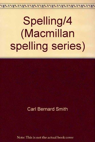 9780022881405: Spelling/4 (Macmillan spelling series)