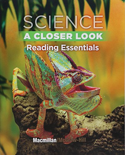Reading Essentials For Science A Closer Look 4 (P): MACMILLAN/MCGRAW-HIL