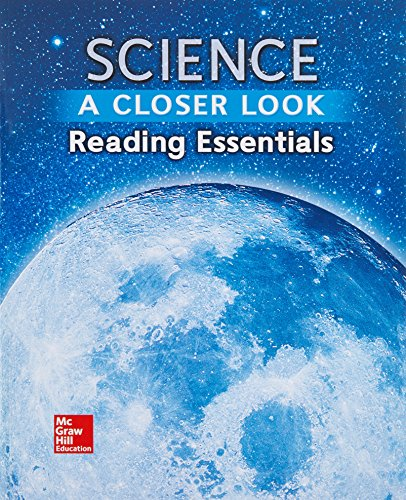 9780022881573: Science, A Closer Look, Grade 6, Reading Essentials (ELEMENTARY SCIENCE CLOSER LOOK)