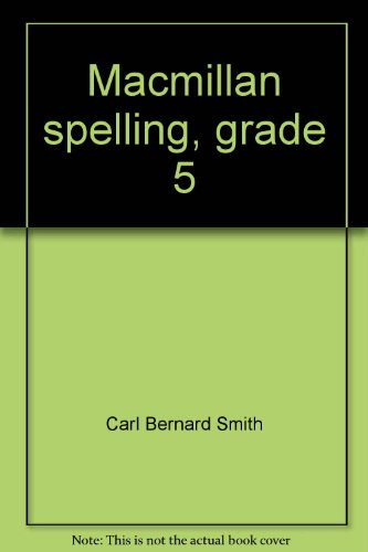 9780022881702: Macmillan spelling, grade 5 (Series S)