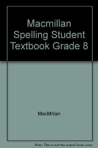 9780022882501: Macmillan Spelling Student Textbook Grade 8