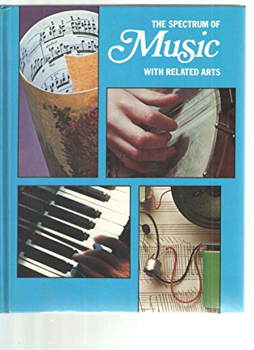 9780022909703: The Spectrum of Music with Related Arts: A Program of Modules (A Macmillan/Schirmer program)