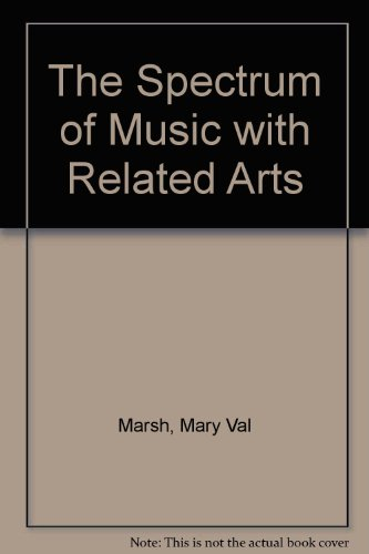 9780022924805: The Spectrum of Music with Related Arts