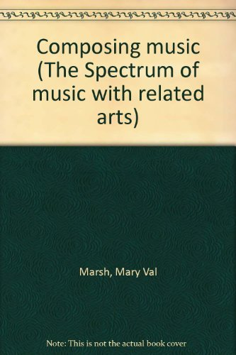 9780022930806: Composing music (The Spectrum of music with related arts)
