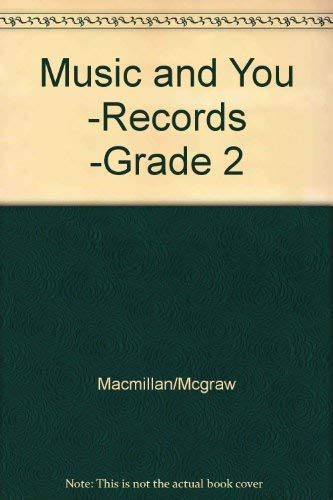9780022935801: Music and You -Records -Grade 2