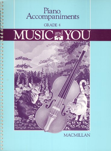 9780022940508: Piano Accompaniments Grade 4 - Music And You