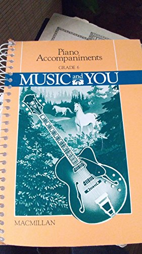 9780022940706: Piano Accompaniments: Music and You Grade 6