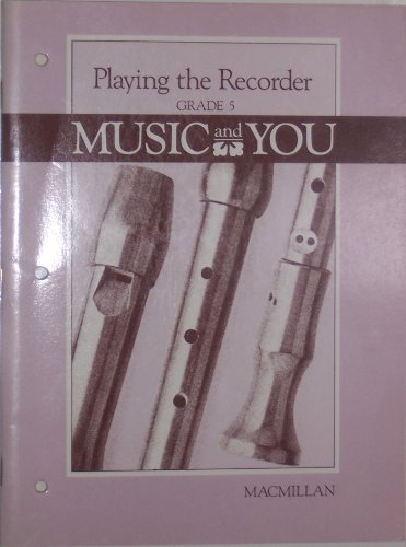 9780022941406: Playing the Recorder, Grade 5, Music and You (Music and You)