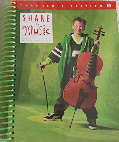 9780022950590: Share the Music Teacher's Edition 3. (Teacher's Edition 3)