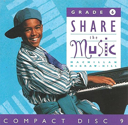 9780022950767: Grade: G6 Cds Share the Music