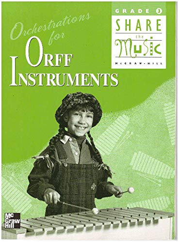 9780022950811: Orchestrations For Orff Instruments (Grade 3 Share The Music)