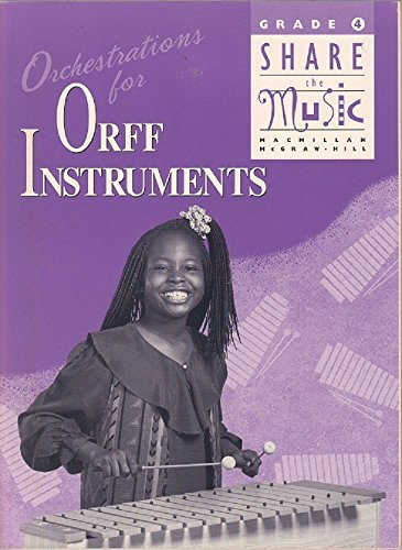 9780022950828: Orchestrations for Orff Instruments (Grade 4 Share The Music)