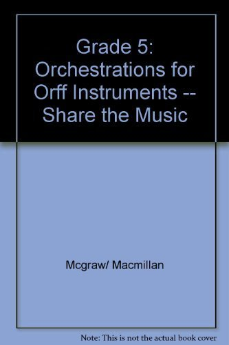 9780022950835: Grade 5: Orchestrations for Orff Instruments -- Share the Music