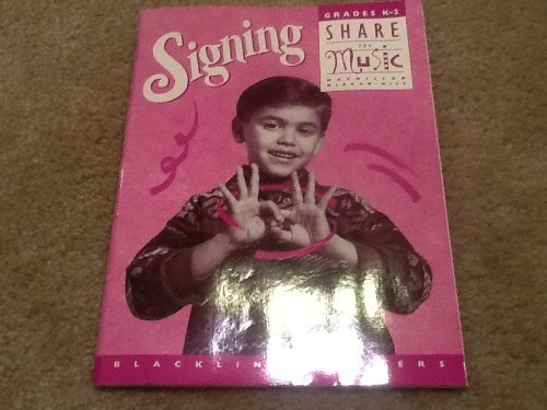 9780022951023: Signing (Share The Music Grades K-2)