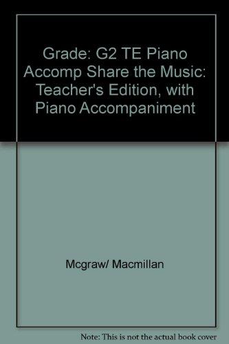 9780022951078: Grade: G2 TE Piano Accomp Share the Music: Teacher's Edition, with Piano Accompaniment
