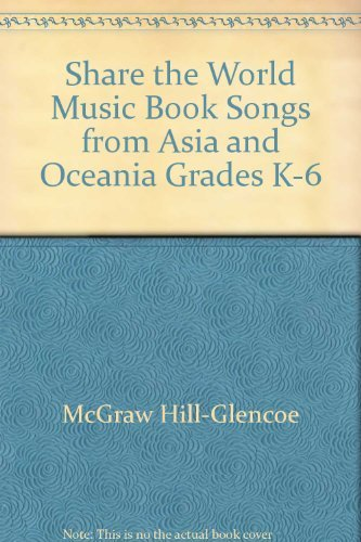 9780022953645: Share the World Music Book Songs from Asia and Oceania Grades K-6