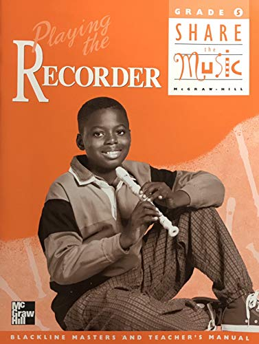 9780022954048: Playing the Recorder: Blackline Masters and Teacher's Manual, Grade 5: Share the Music