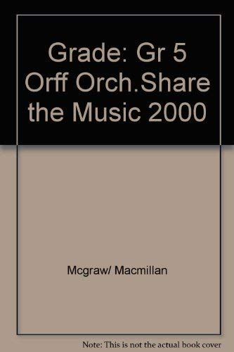 9780022954116: Orchestrations for Orff Instruments (Grade 5 Share the Music)