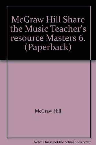 McGraw Hill Share the Music Teacher's resource Masters 6. (Paperback): McGraw Hill