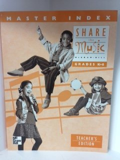 9780022954338: Share the Music Master Index: Grades K-6 (Teacher's Edition)