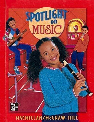 9780022956769: Spotlight on Music, Grade 3: Student Textbook