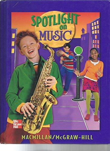 9780022956776: Spotlight on Music, Grade 4: Student Textbook