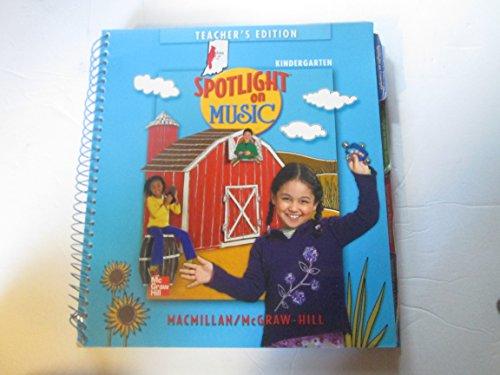 9780022956912: Spotlight on Music Kindergarten Teacher's Edition (Spotlight on Music With Hal Leonard, Music Theatre International & From the Top)