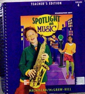 9780022956950: SpotLight On Music, Teacher's Edition, Grade 4