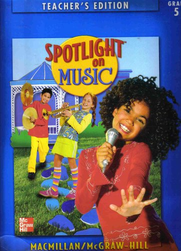 9780022956967: Spotlight on Music: Grade 5 (Teacher's Edition)