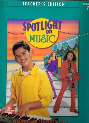 9780022956981: SpotLight On Music, Teacher's Edition, Grade 7