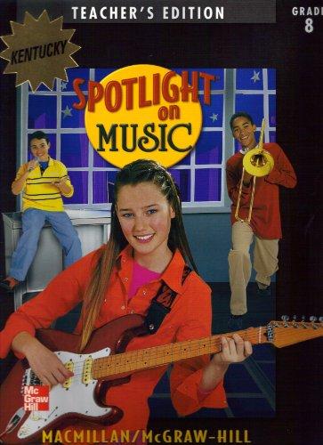 9780022956998: Spotlight on Music: Grade 8 Kentucky Teacher's Edition