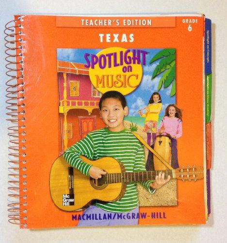 9780022957063: Spotlight on Music Grade 6 Texas Teacher's Edition