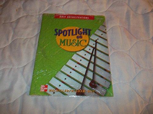 9780022958640: Spotlight on Music (Orff Orchestrations, Grade 1)