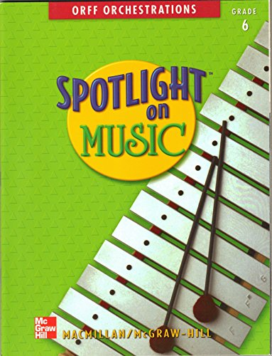 9780022958695: Orff Orchestrations Spotlight on Music, Grade 6 by Macmillan/McGraw - Hill (1996-01-01)