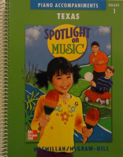 9780022959043: Texas Spotlight on Music (Piano Accompaniments, Grade 1)