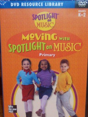 9780022961398: Moving with SpotLight on Music, Primary, Grade Kindergarten - 2 (Spotlight on Music, DVD Resource Library)