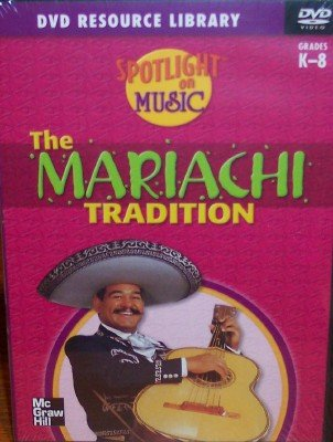 9780022961428: The Mariachi Tradition, Grades Kindergarten - 8 (Spotlight on Music, DVD Resource Library)