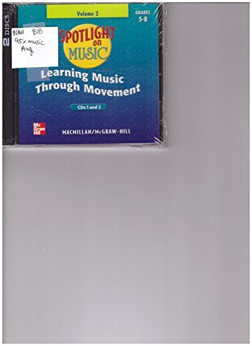 9780022961954: Macmillan/mcgraw Hill Spotlight on Music Volume 2 Learning Music Through Movement Grades 5-8 Cds 1 and 2
