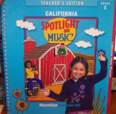9780022963910: Spotlight on Music, Grade Kindergarten (Teacher's Edition, California)