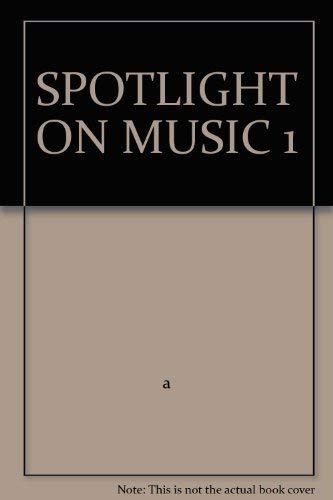 9780022964382: SPOTLIGHT ON MUSIC 1