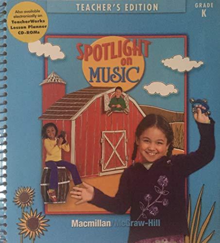 9780022964481: Spotlight on Music Grade K (Teacher's Edition)