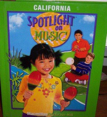 9780022965495: California Spotlight on Music, Grade 1 (Student Textbook)
