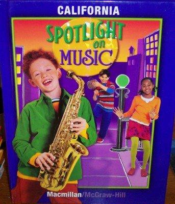 9780022965532: Spotlight On Music; California Edition Grade 4