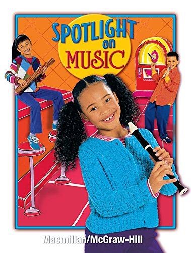9780022966997: Student Edition, Grade 3 � 2011 (Macmillan/McGraw-Hill Spotlight on Music)